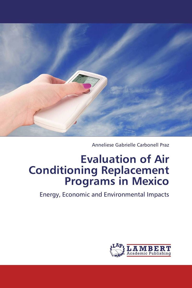 Evaluation of Air Conditioning Replacement Programs in Mexico the role of evaluation as a mechanism for advancing principal practice