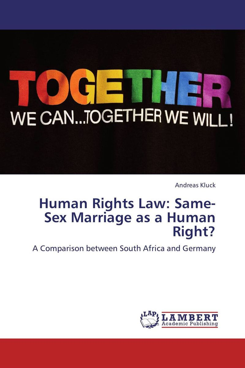 Human Rights Law: Same-Sex Marriage as a Human Right? foreign policy as a means for advancing human rights