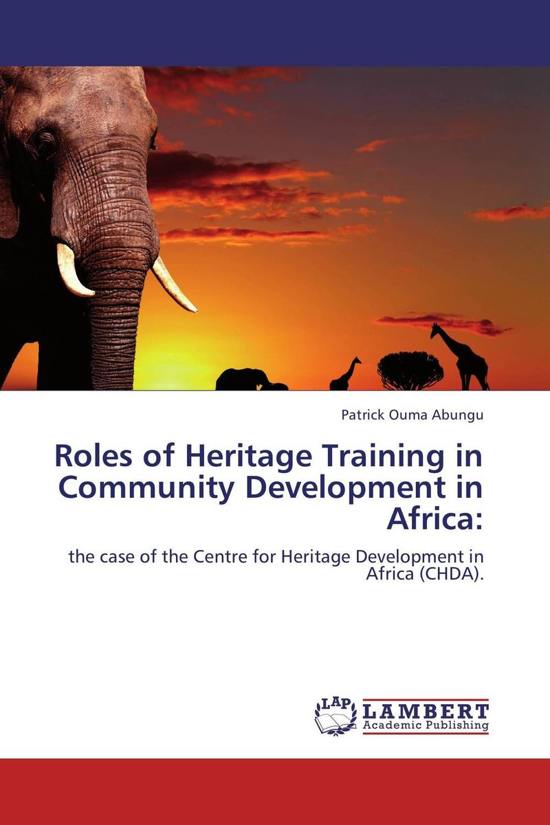 Roles of Heritage Training in Community Development in Africa: elaine biech training and development for dummies