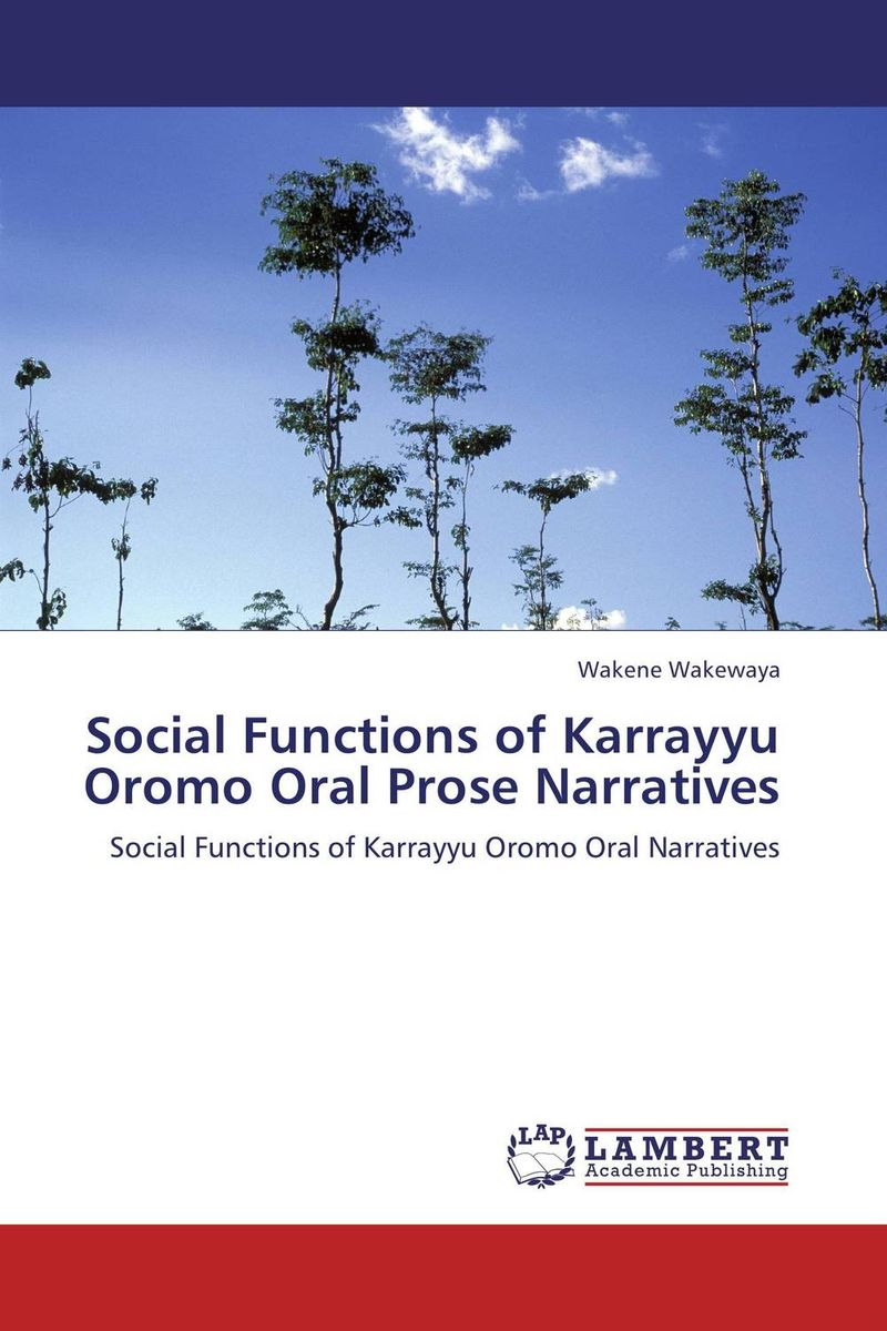 Social Functions of Karrayyu Oromo Oral Prose Narratives сысоев п сысоева л issues in us culture and society амер культура и общество