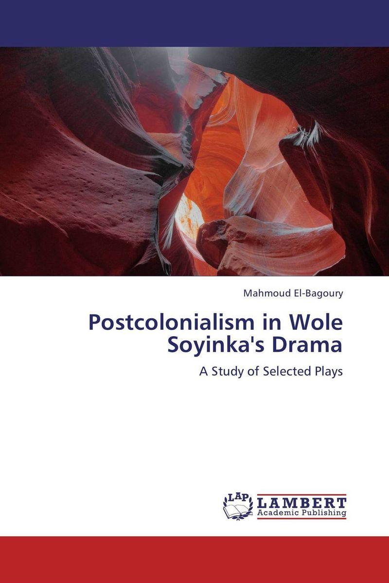 Postcolonialism in Wole Soyinka's Drama soyinka wole of africa