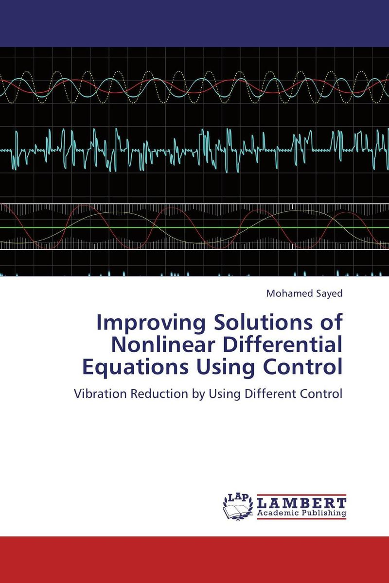 Improving Solutions of Nonlinear Differential Equations Using Control thomas l vincent nonlinear and optimal control systems