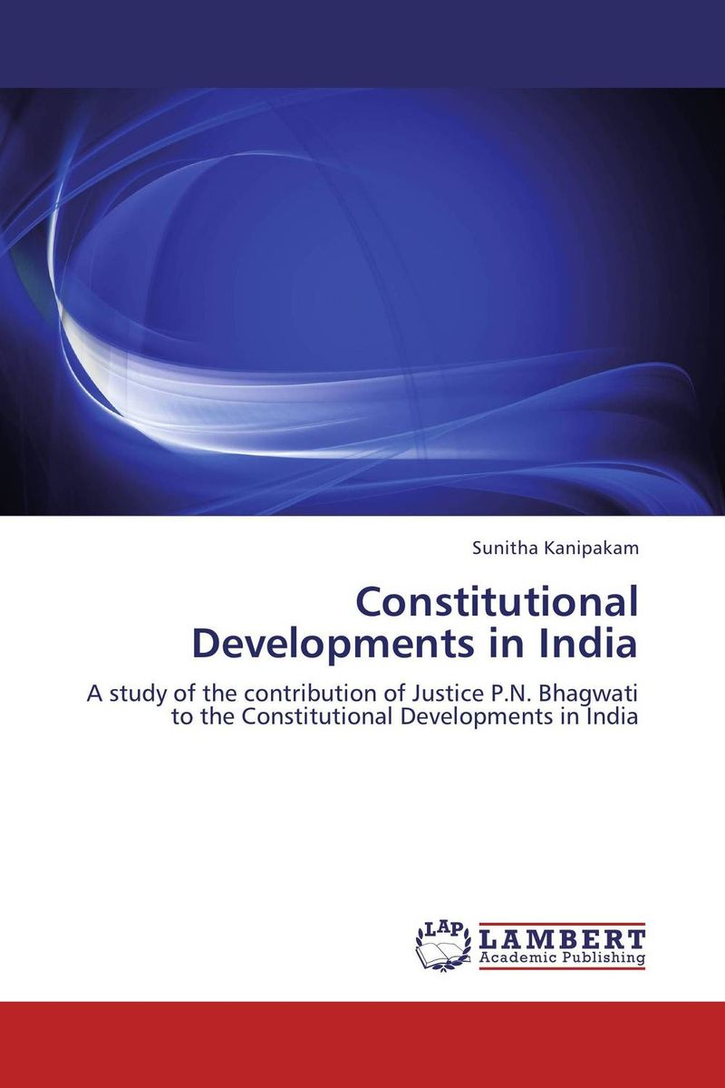 Constitutional Developments in India india the constitution of india