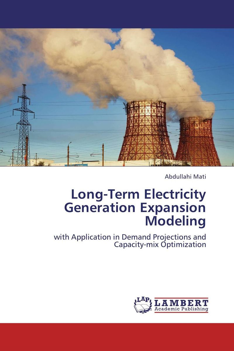 Long-Term Electricity Generation Expansion Modeling long term electric load demand forecasting and modeling