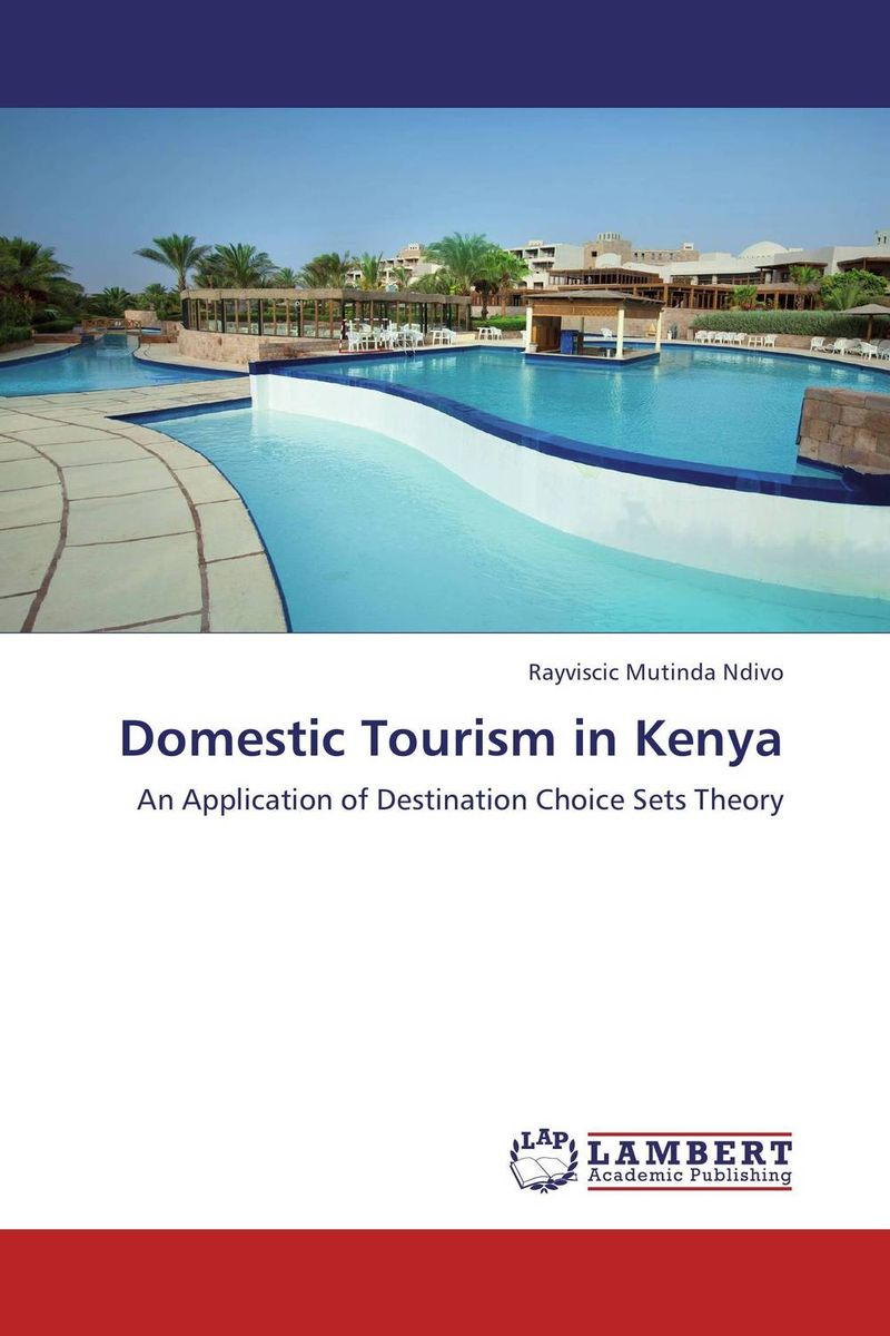 Domestic Tourism in Kenya internet as a potential tool for destination branding