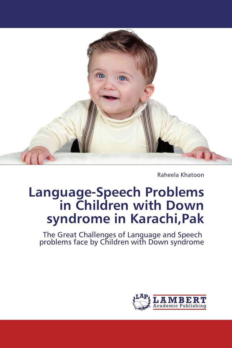 Language-Speech Problems in Children with Down syndrome in Karachi,Pak identification processes of articulation and phonemic disorders