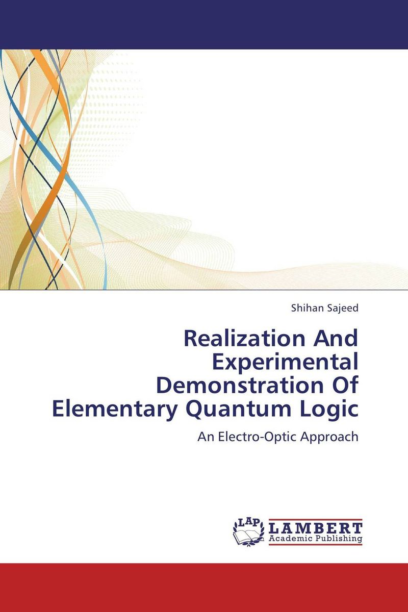 Realization And Experimental Demonstration Of Elementary Quantum Logic the cultural logic of computation