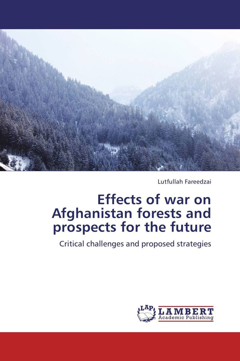 Effects of war on Afghanistan forests and prospects for the future herbert george wells the war of the worlds
