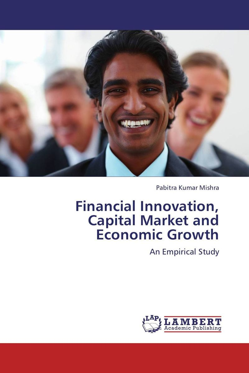 Financial Innovation, Capital Market and Economic Growth wesley whittaker a the little book of venture capital investing empowering economic growth and investment portfolios