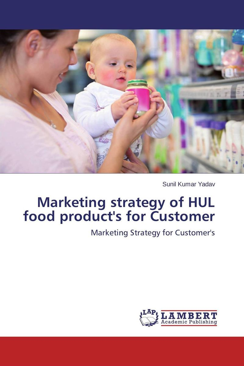 Marketing strategy of HUL food product's for Customer the uk fast moving consumer good fmcg business