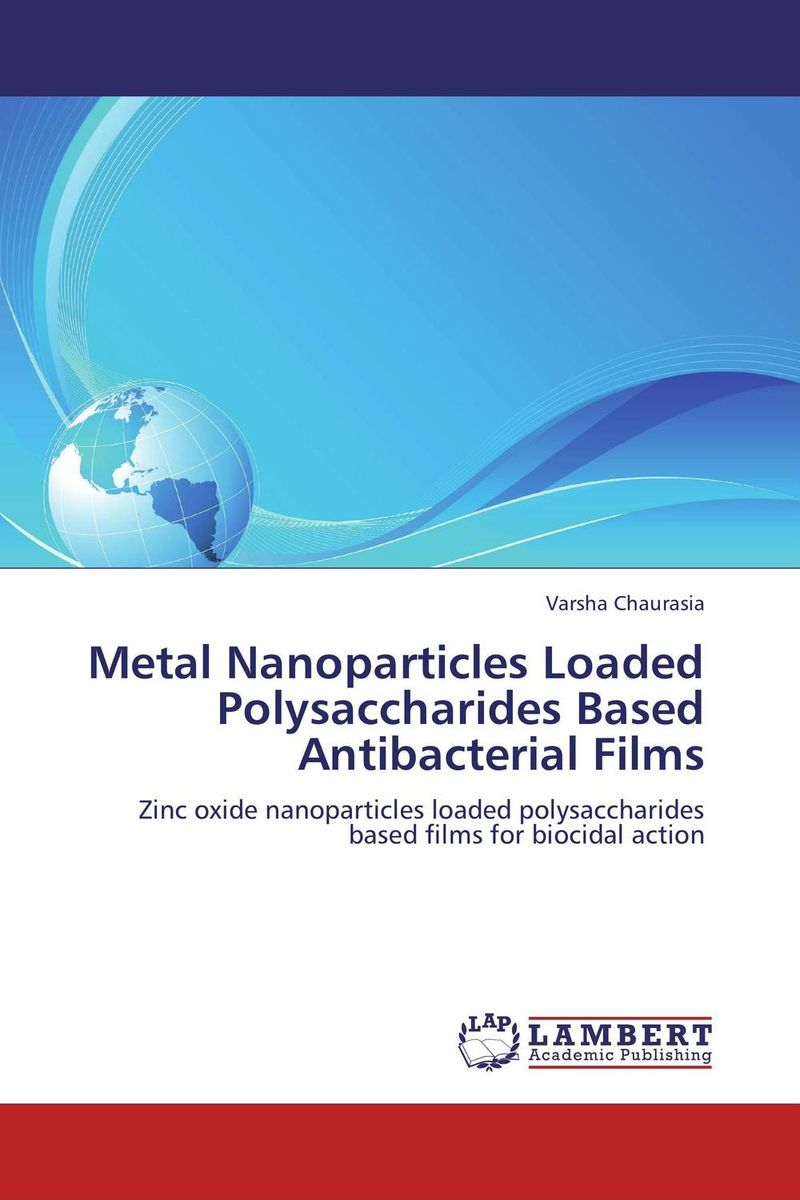 Metal Nanoparticles Loaded Polysaccharides Based Antibacterial Films jai prakash embedded metal nanoparticles by ion beam mixing
