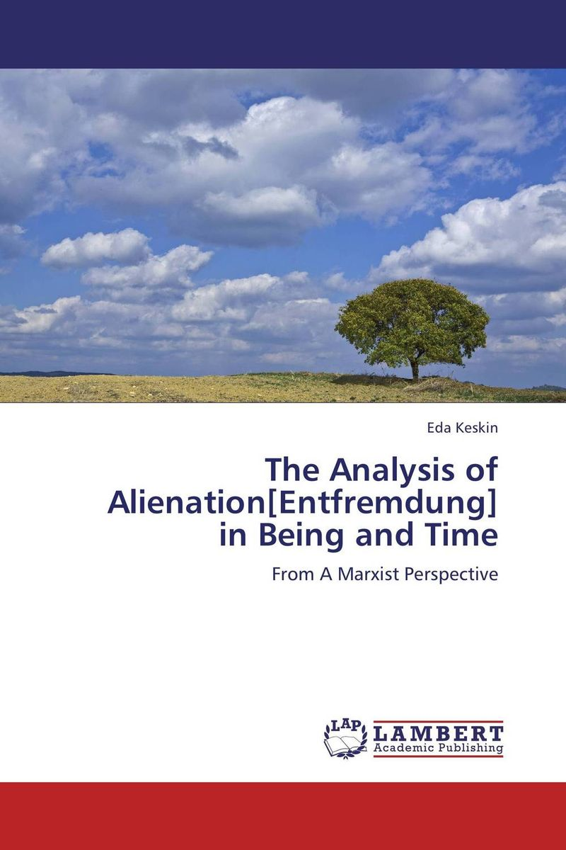 The Analysis of Alienation[Entfremdung] in Being and Time marxism and darwinism