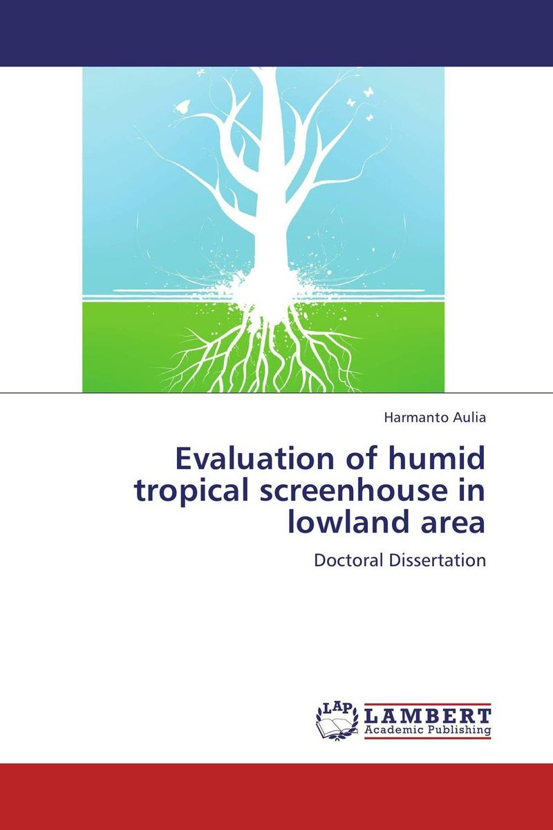 Evaluation of humid tropical screenhouse in lowland area lahiri j the lowland a novel