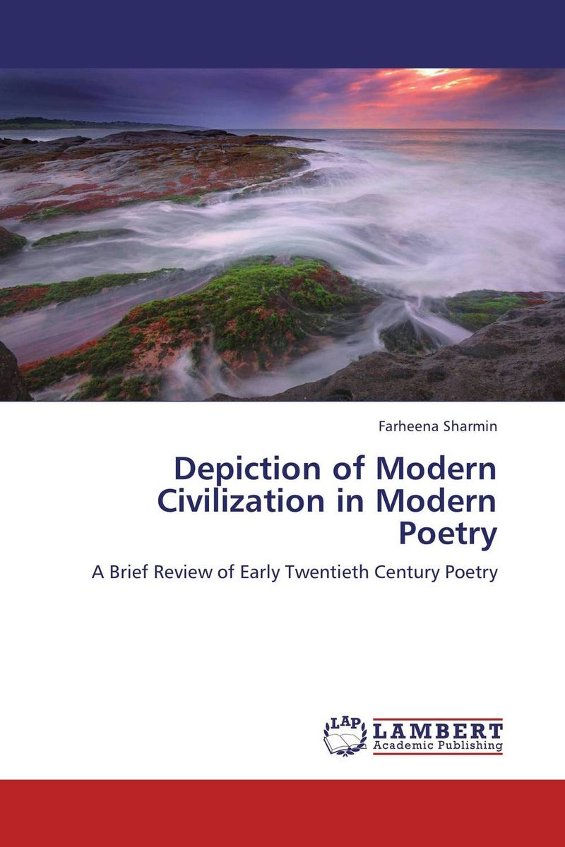 Depiction of Modern Civilization in Modern Poetry william butler yeats the collected works in verse and prose of william butler yeats volume 6 of 8 ideas of good and evil