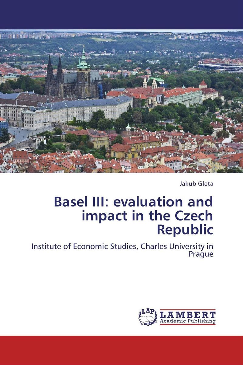 Basel III: evaluation and impact in the Czech Republic evaluation of the impact of a mega sporting event