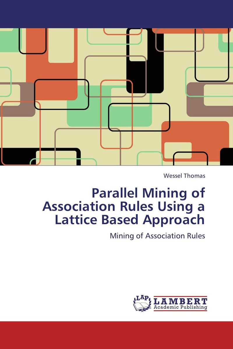 Parallel Mining of Association Rules Using a Lattice Based Approach