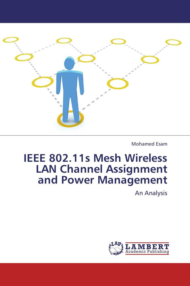 IEEE 802.11s Mesh Wireless LAN Channel Assignment and Power Management  нож складной ganzo g7142