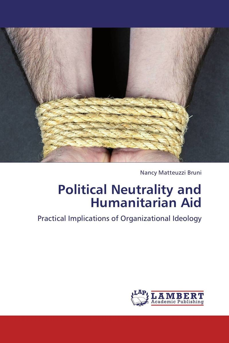 Political Neutrality and Humanitarian Aid a study of the religio political thought of abdurrahman wahid