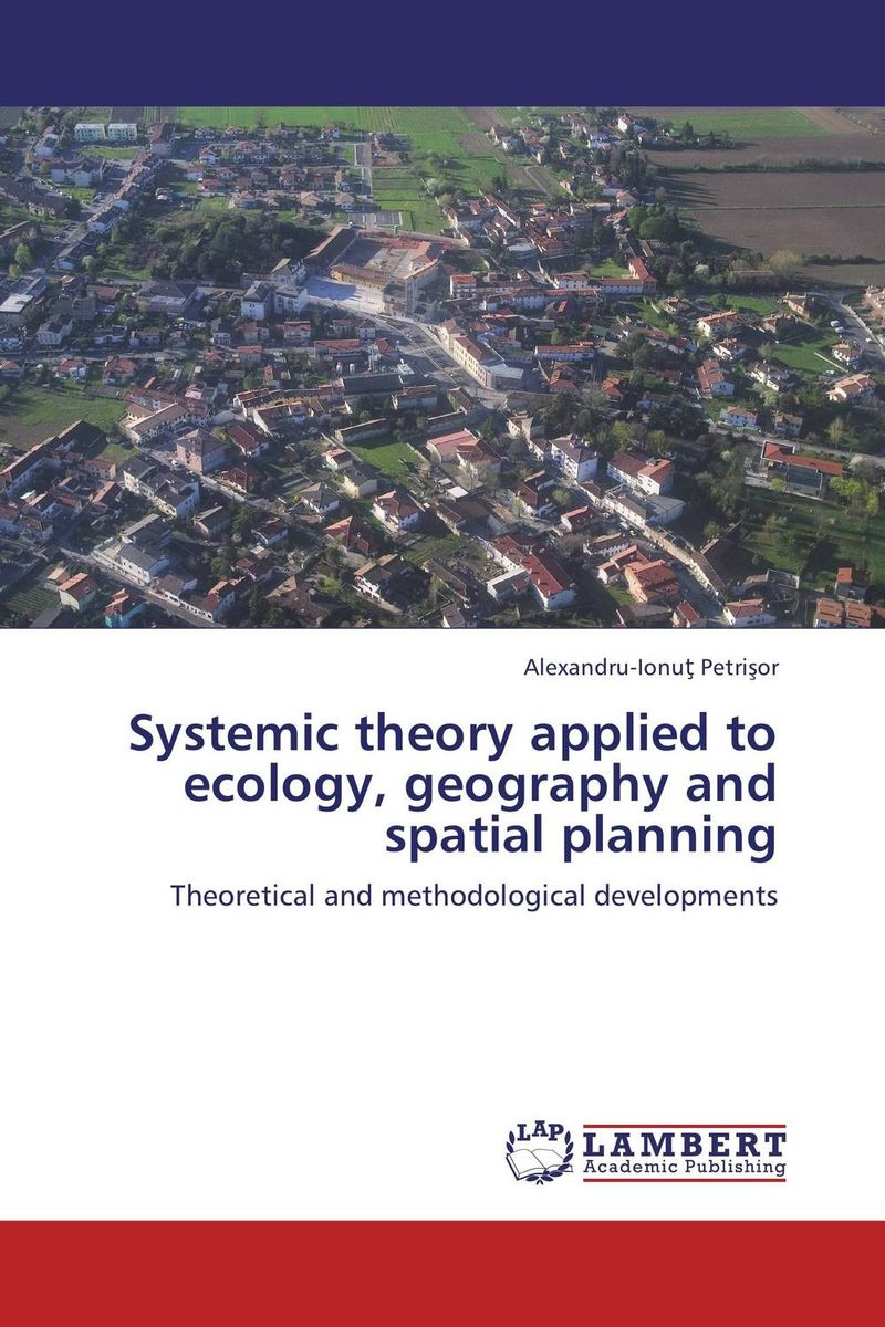 Systemic theory applied to ecology, geography and spatial planning modern security methods in applied computer science