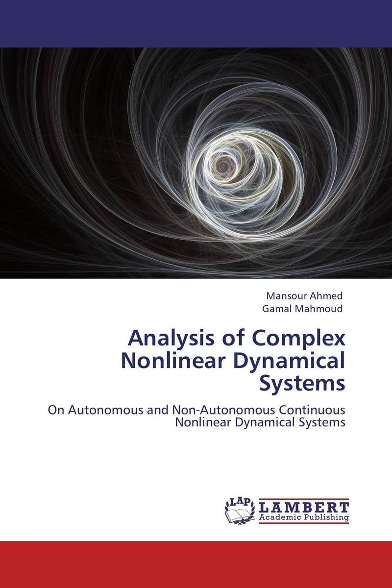 Analysis of Complex Nonlinear Dynamical Systems asmaa chouairi mohamed el ghorba and abdelkader benali reliability and maintenance analysis of complex industrial systems