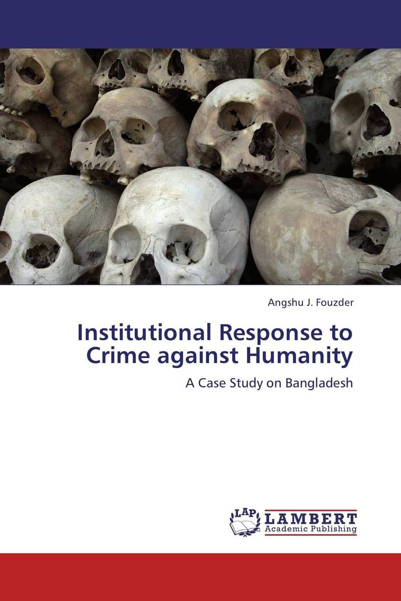 Institutional Response to Crime against Humanity the role of evaluation as a mechanism for advancing principal practice