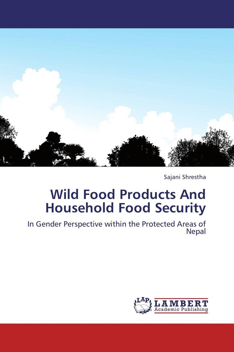 Wild Food Products And Household Food Security impact of livelihood diversification on food security