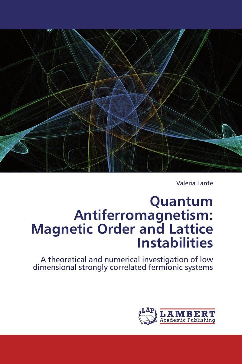 Quantum Antiferromagnetism: Magnetic Order and Lattice Instabilities quantum nonlinearities in strong coupling circuit qed