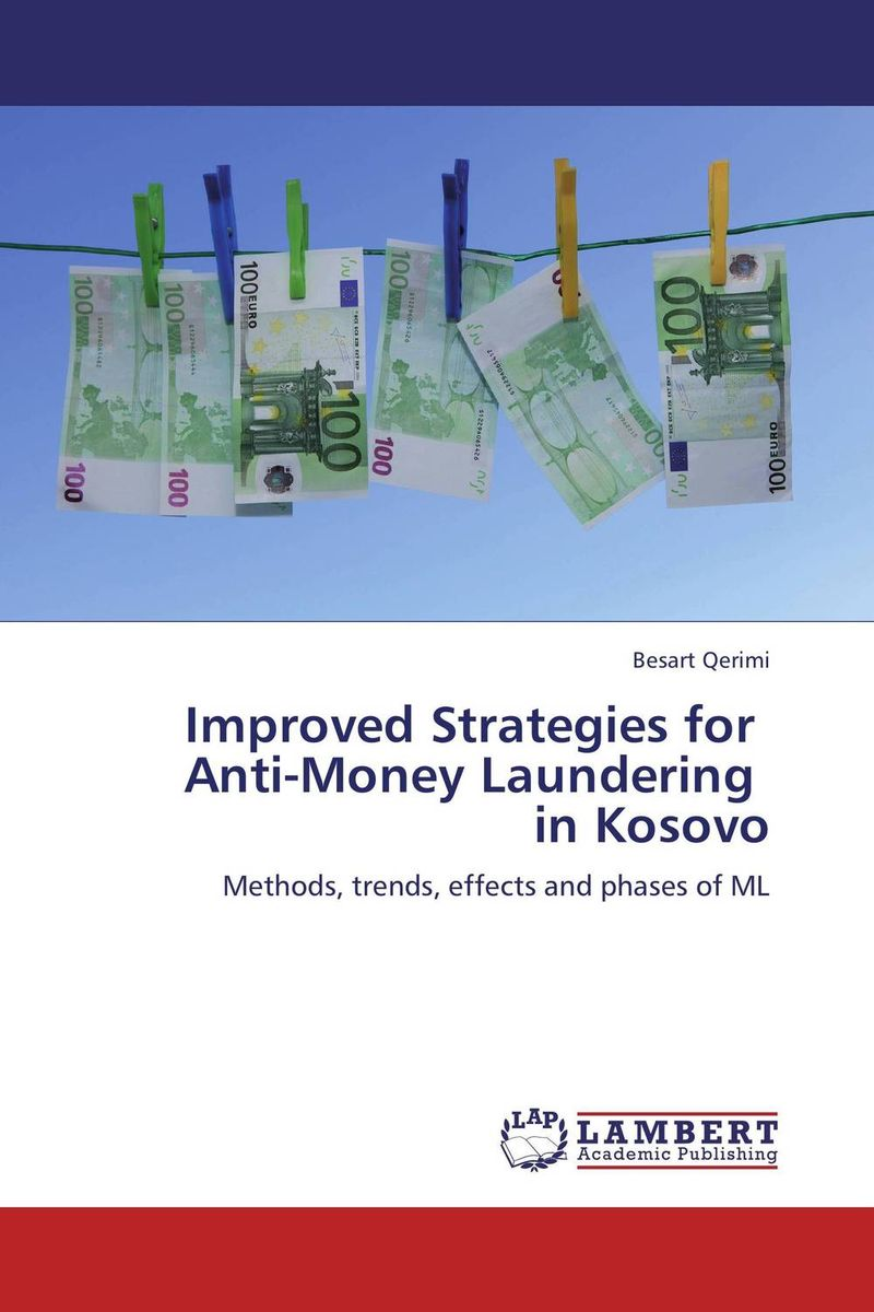 Improved Strategies for Anti-Money Laundering in Kosovo chip poncy trade based money laundering the next frontier in international money laundering enforcement