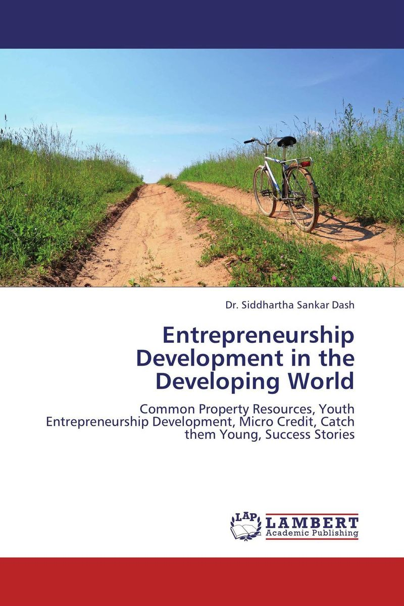 Entrepreneurship Development in the Developing World john dearie where the jobs are entrepreneurship and the soul of the american economy