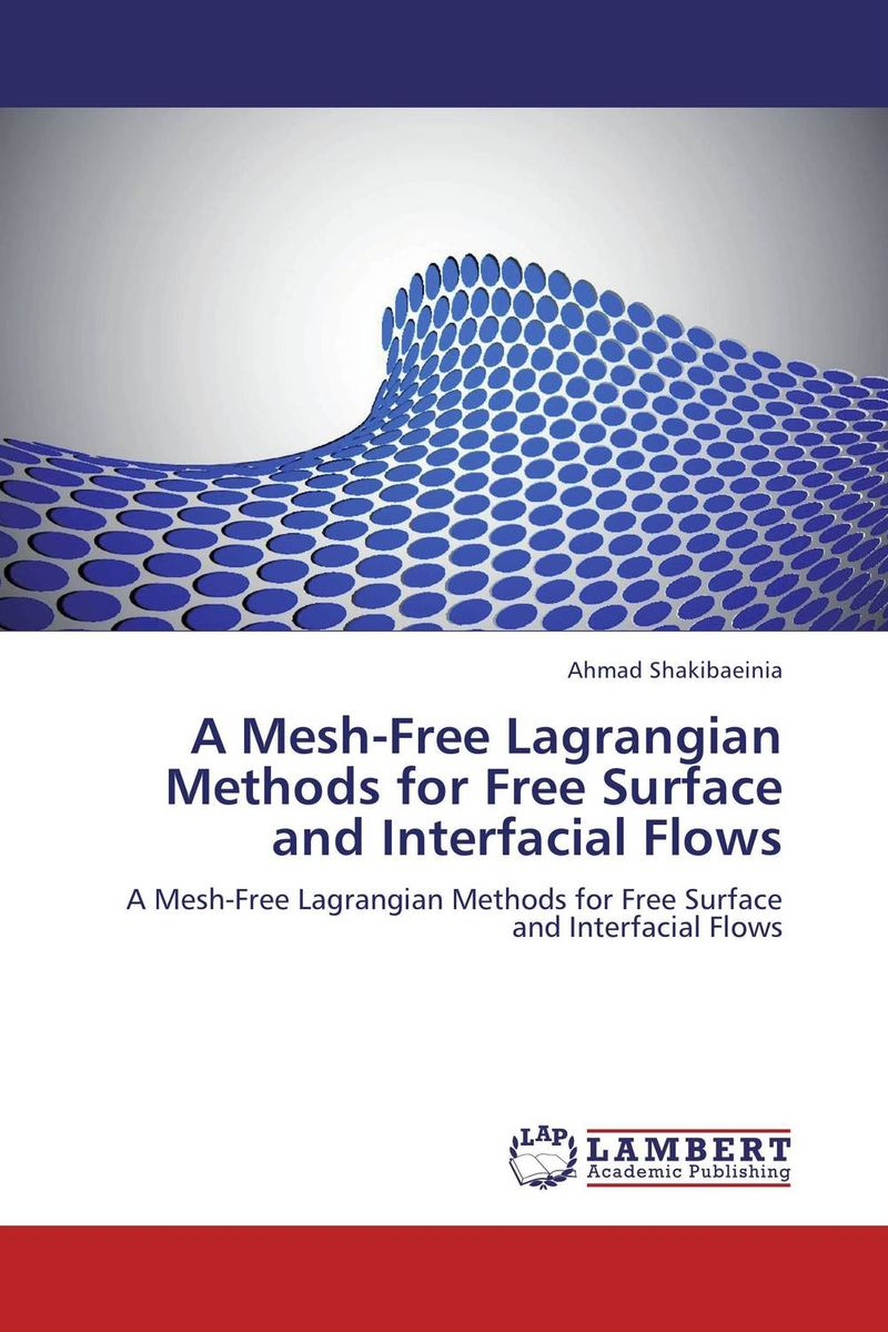 A Mesh-Free Lagrangian Methods for Free Surface and Interfacial Flows prediction of flow and its resistance in compound open channels