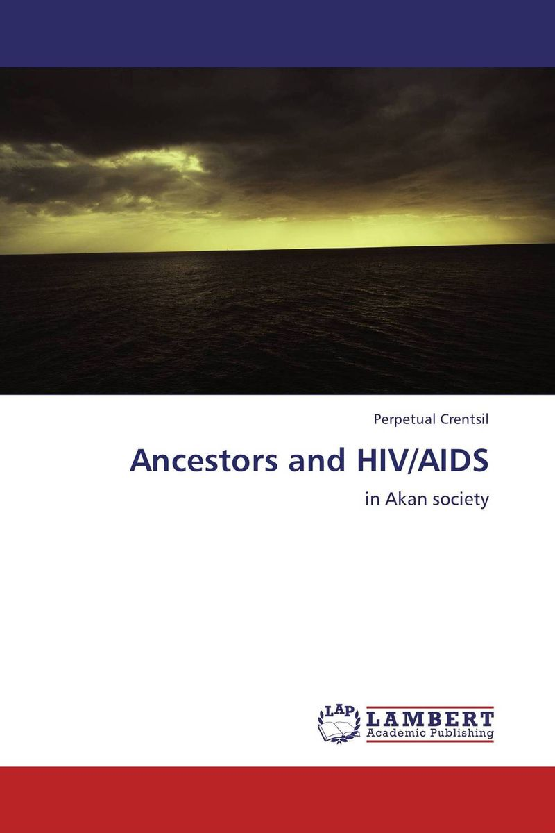 Ancestors and HIV/AIDS hiv aids and public policy in ghana