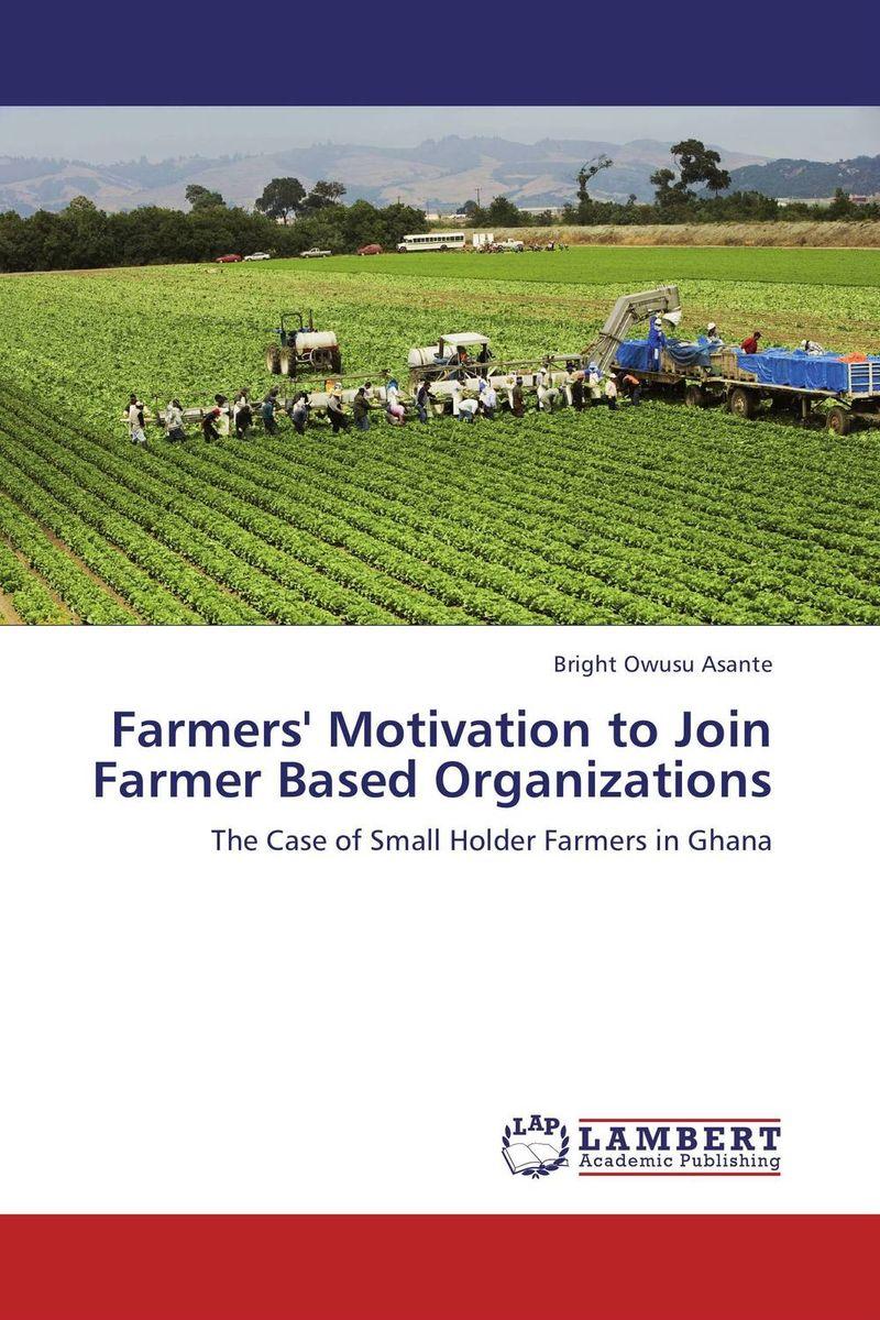 Farmers' Motivation to Join Farmer Based Organizations