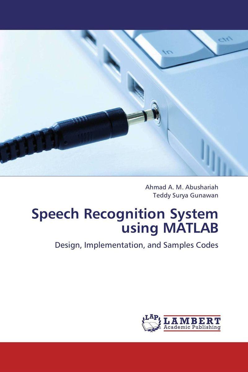 Speech Recognition System using MATLAB j c goodman the development of speech perception – the transition from speech sounds to spoken words