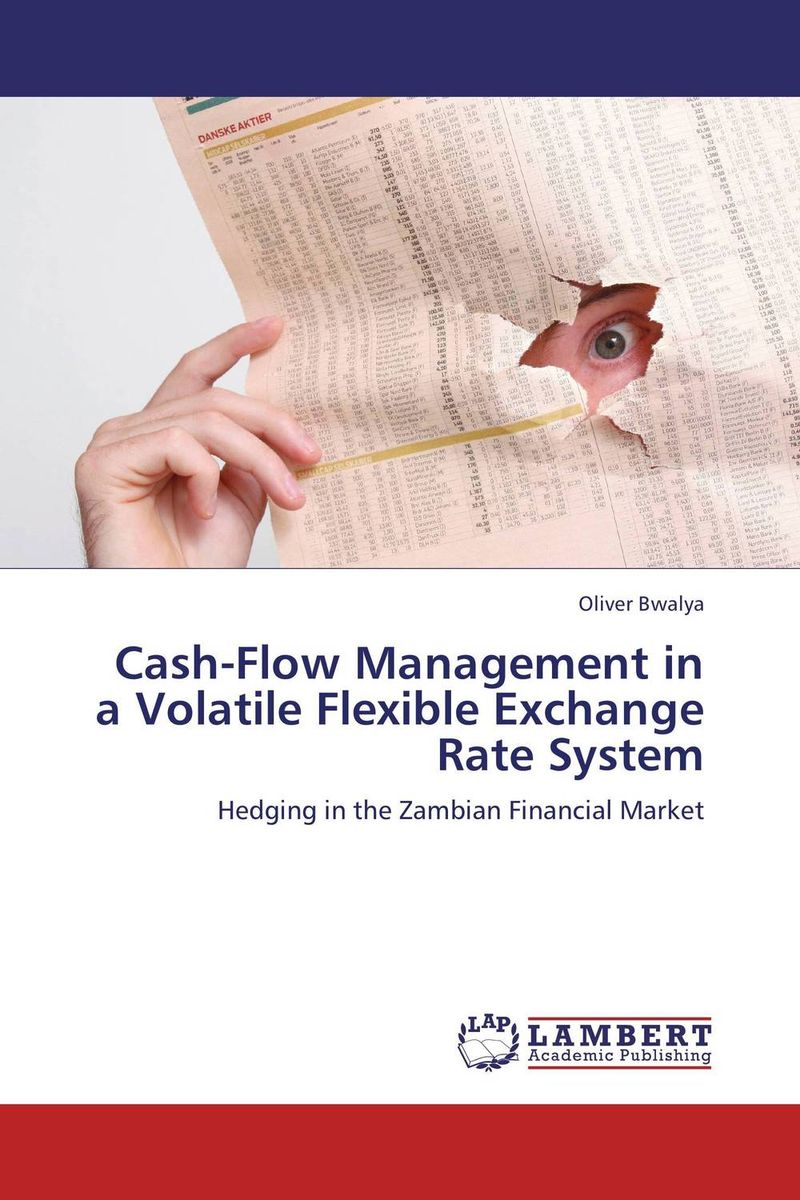 Cash-Flow Management in a Volatile Flexible Exchange Rate System отсутствует risk management foundations for a changing financial world