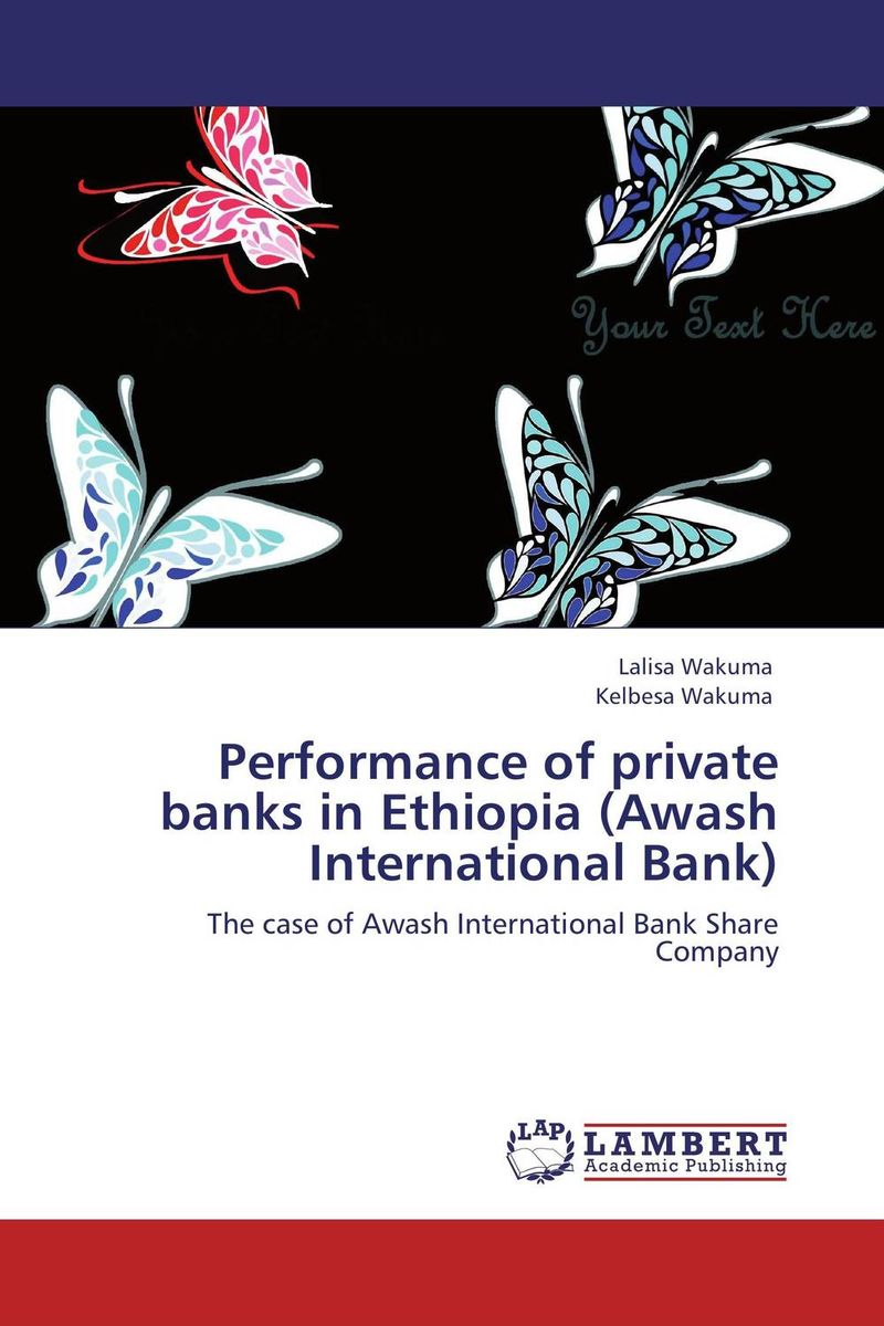 Performance of private banks in Ethiopia (Awash International Bank) impact of stock market performance indices on economic growth