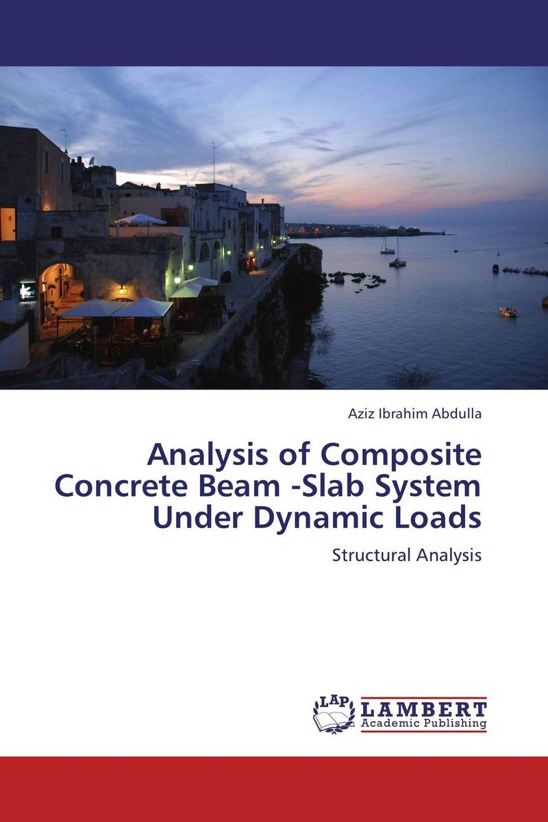 Analysis of Composite Concrete Beam -Slab System Under Dynamic Loads dynamic analysis and failure modes of simple structures