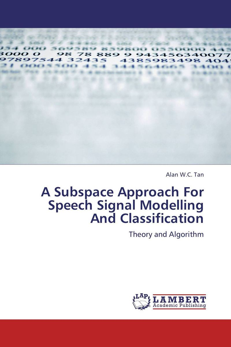 A Subspace Approach For Speech Signal Modelling And Classification a subspace approach for speech signal modelling and classification