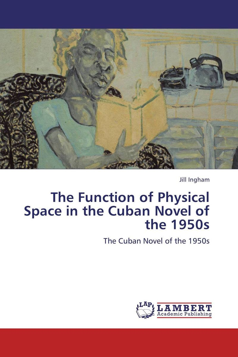 The Function of Physical Space in the Cuban Novel of the 1950s cuban mojo marinade by badia 4 galon pack