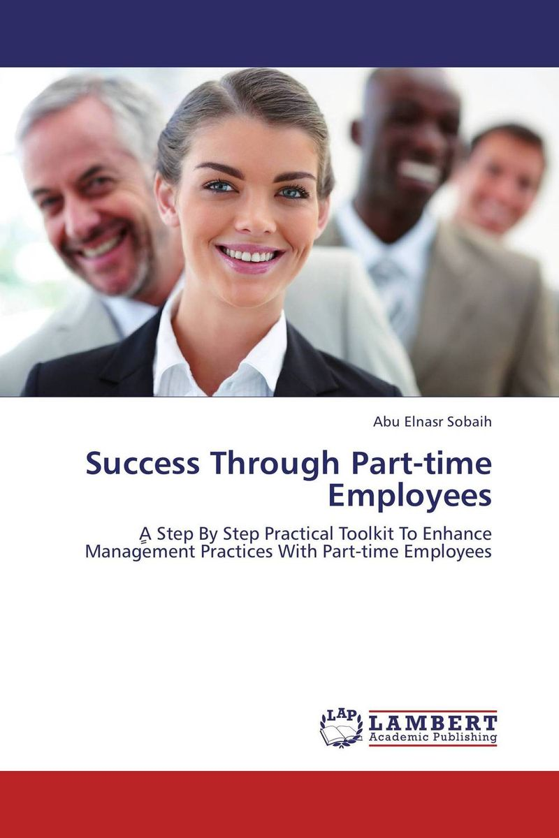 Success Through Part-time Employees david parmenter the leading edge manager s guide to success strategies and better practices