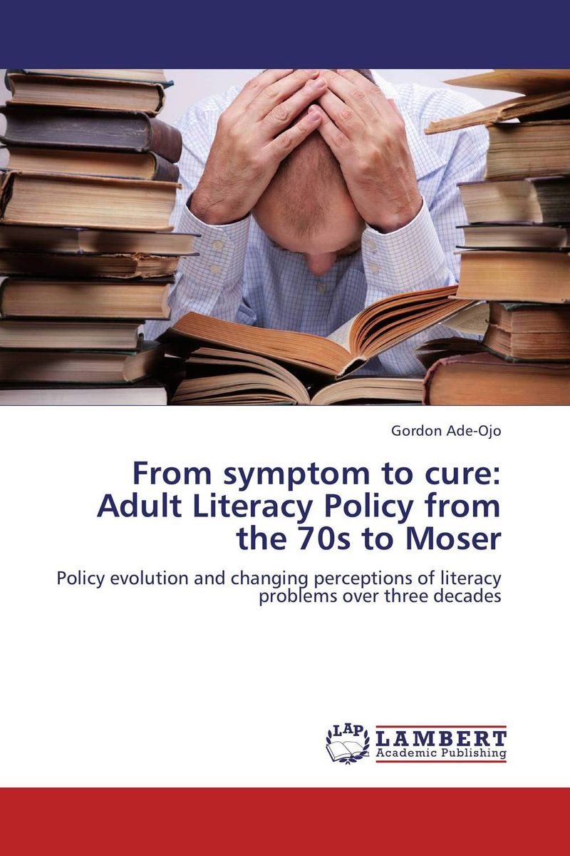 From symptom to cure: Adult Literacy Policy from the 70s to Moser naturalcure cure prostatitis caps ules cure prostate diseases relieve prostate pain and help solve urination problems