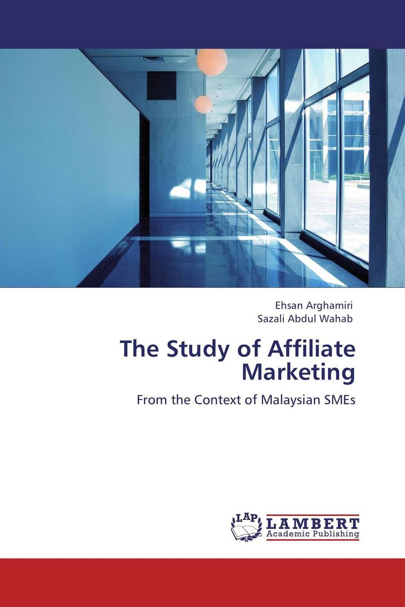 The Study of Affiliate Marketing the role of evaluation as a mechanism for advancing principal practice