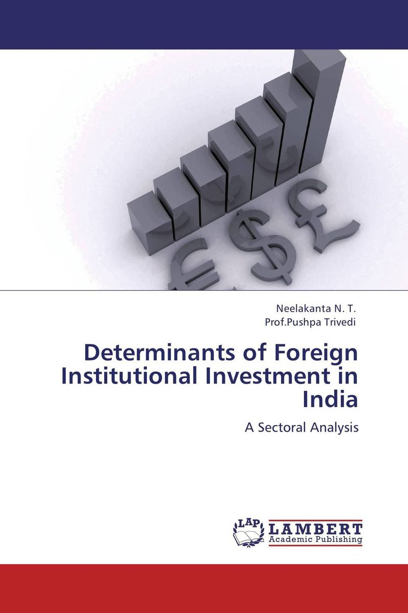 Determinants of Foreign Institutional Investment in India jaynal ud din ahmed and mohd abdul rashid institutional finance for micro and small entreprises in india