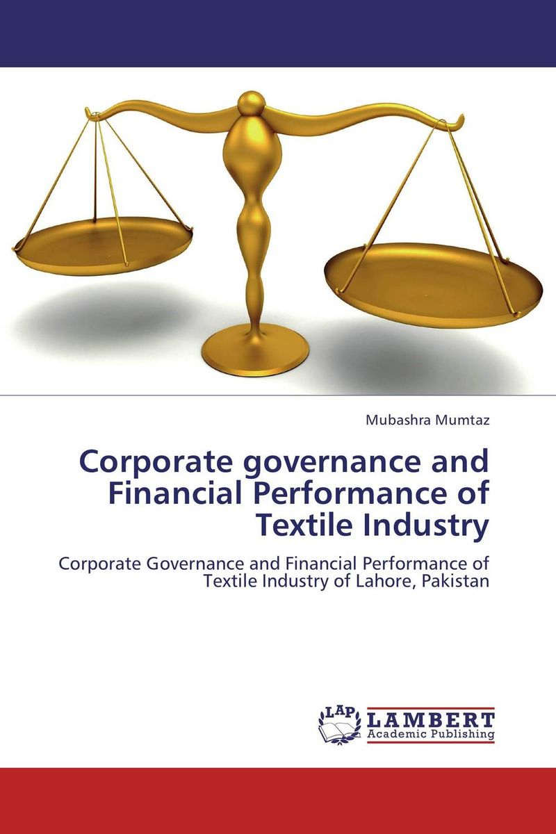 Corporate governance and Financial Performance of Textile Industry financial performance analysis of general insurance companies in india