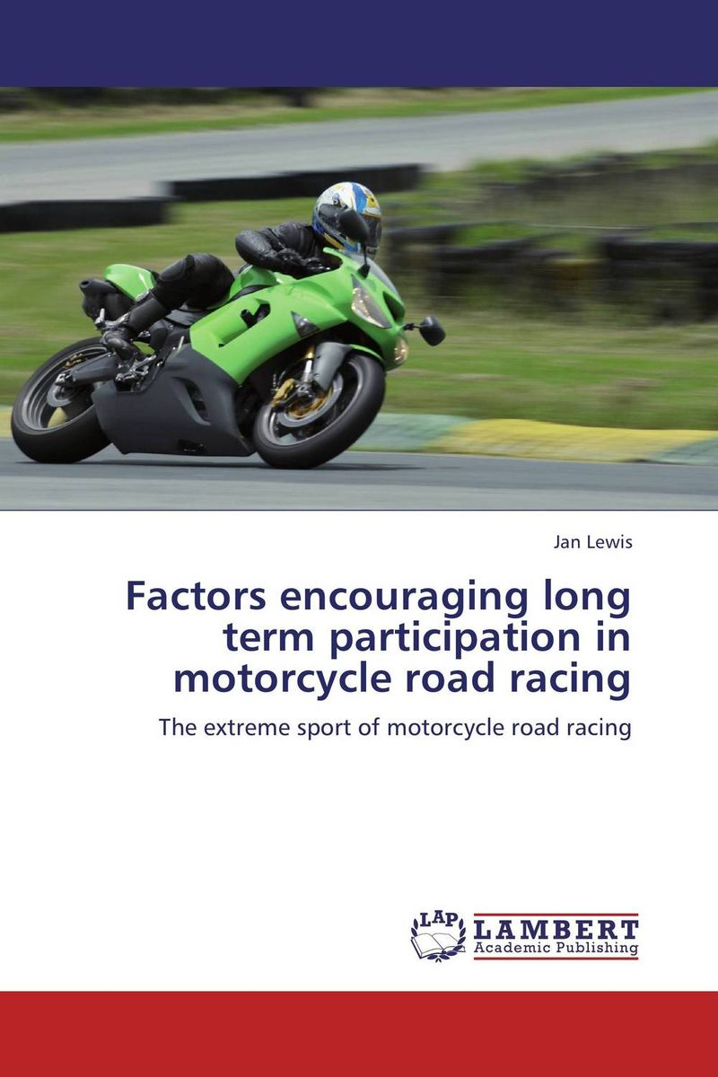 Factors encouraging long term participation in motorcycle road racing