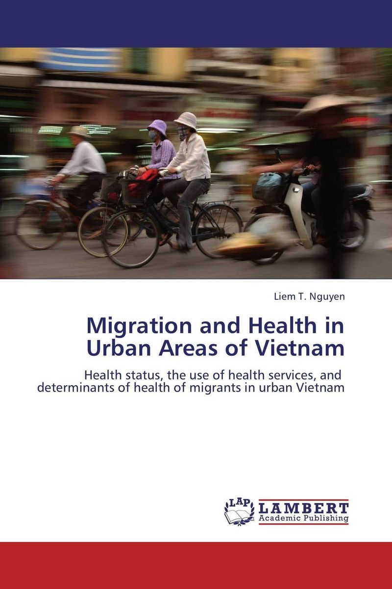 Migration and Health in Urban Areas of Vietnam