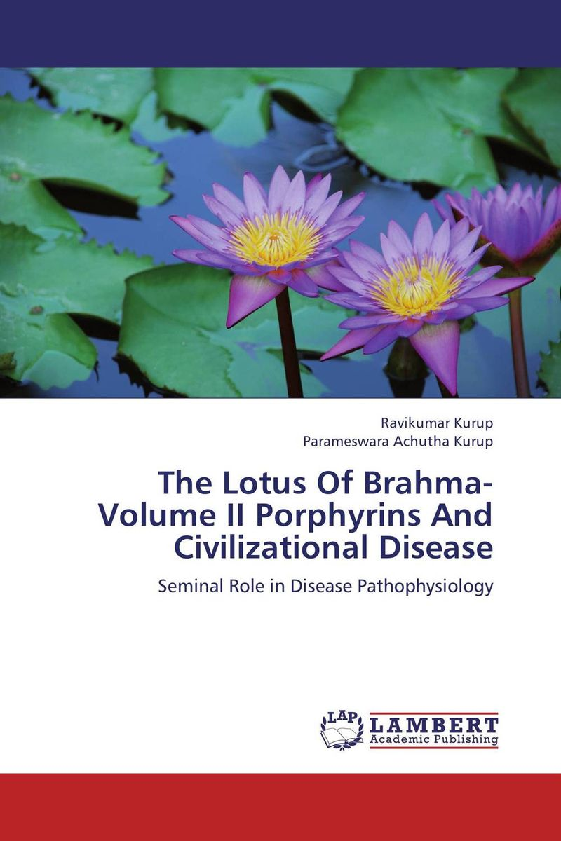 The Lotus Of Brahma- Volume II Porphyrins And Civilizational Disease transition period in cows nutrition metabolism and metabolic disease