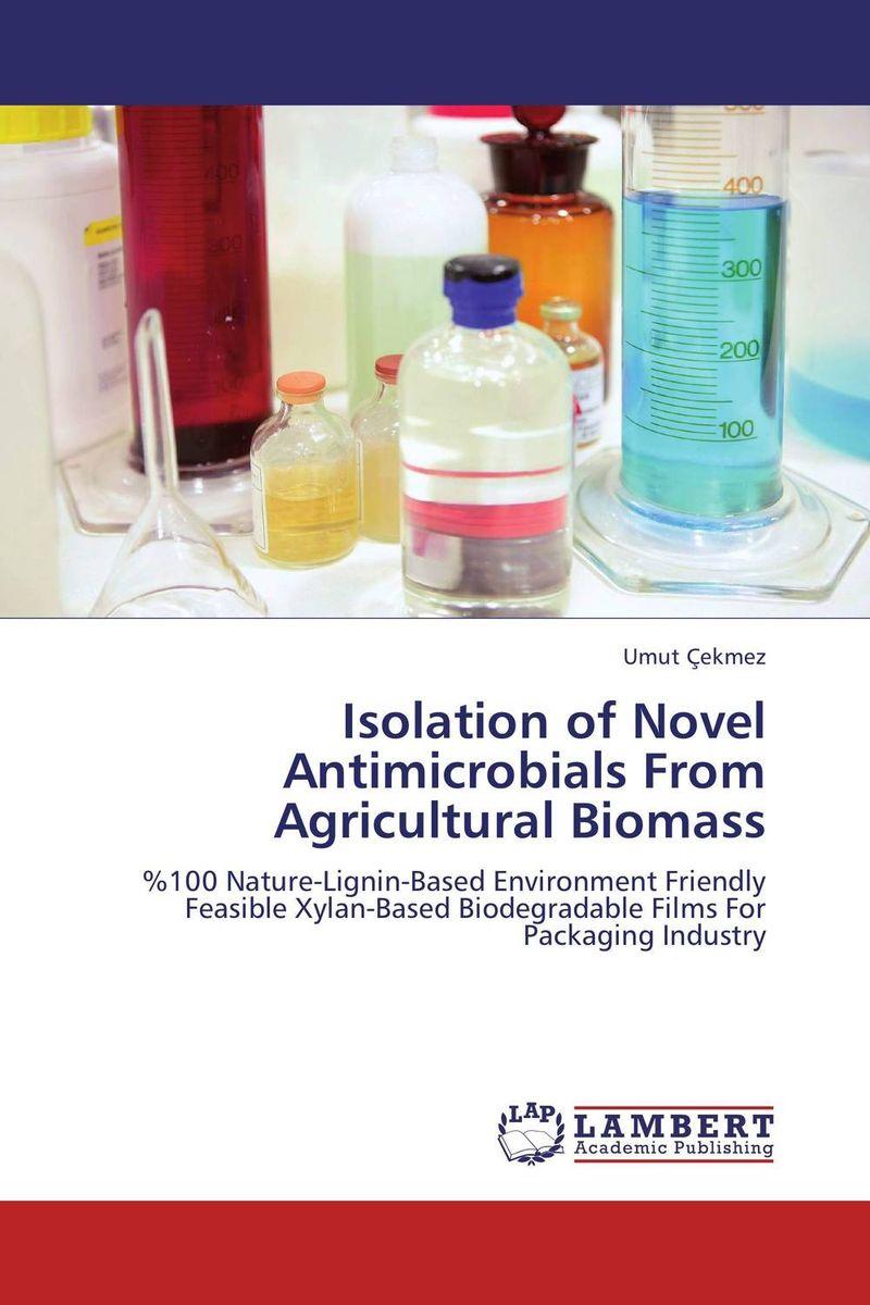 Isolation of Novel Antimicrobials From Agricultural Biomass sadat khattab usama abdul raouf and tsutomu kodaki bio ethanol for future from woody biomass