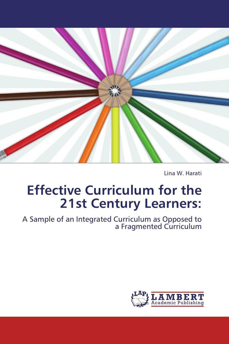 Effective Curriculum for the 21st Century Learners: david thornburg from the campfire to the holodeck creating engaging and powerful 21st century learning environments