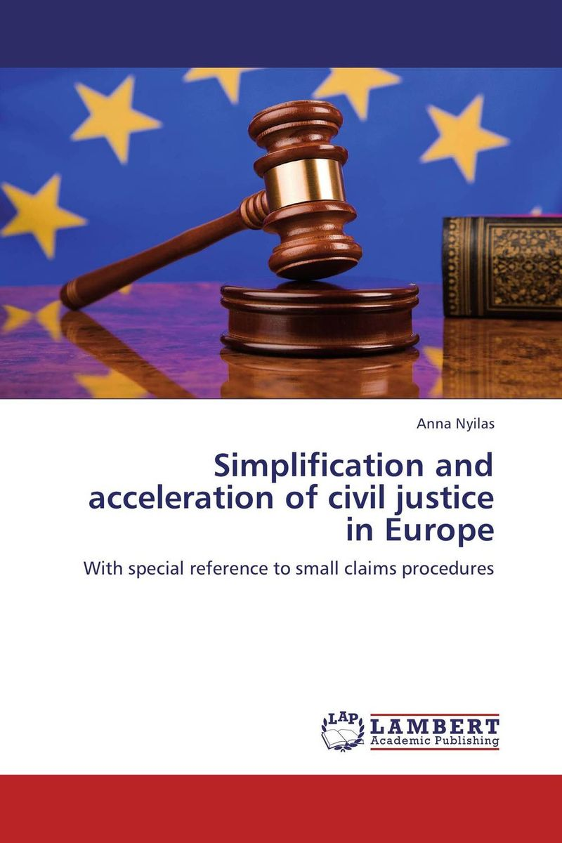 Simplification and acceleration of civil justice in Europe victorian america and the civil war