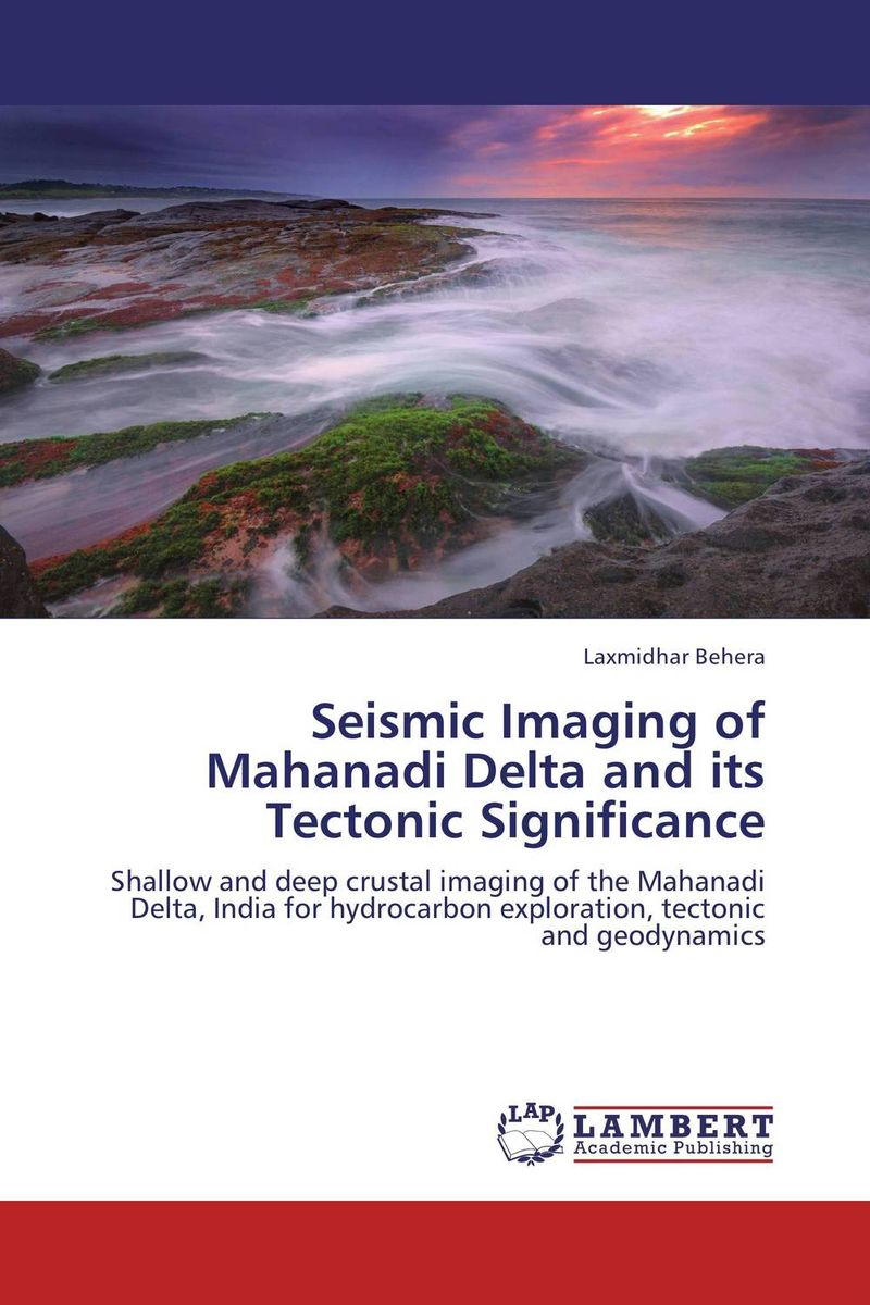 Seismic Imaging of Mahanadi Delta and its Tectonic Significance alon dadon imaging spectroscopy from space applied for geological mapping